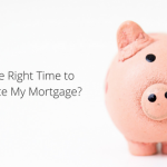 piggy bank - is it the right time to refinance my mortgage