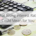 Rising interest rates could affect your home mortgage. Don't get caught off guard – learn about what rising interest rates mean for your home loan.