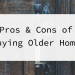 Pros & Cons of Buying Older Homes Pic