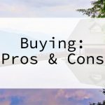 Buying Pros & Cons
