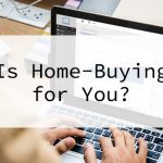 Is Home-buying for You